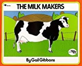 [( The Milk Makers (Reading Rainbow Books (Paperback)) By Gibbons, Gail ( Author ) Paperback Mar - 1987)] Paperback