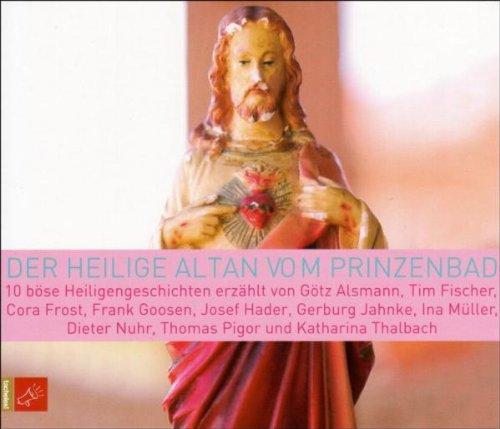 Preisvergleich Produktbild Der heilige Altan vom Prinzenbad: 10 böse Heiligengeschichten von Pigor