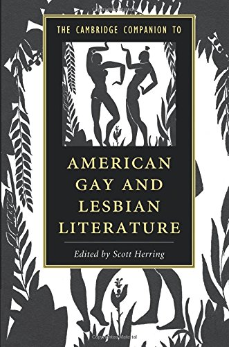 The Cambridge Companion to American Gay and Lesbian Literature (Cambridge Companions to Literature)