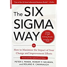 The Six Sigma Way:  How to Maximize the Impact of Your Change and Improvement Efforts, Second edition