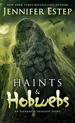 Haints and Hobwebs: An Elemental Assassin Story (English Edition) (Estep Spider-jennifer)
