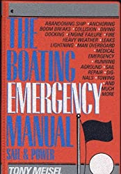 The Boating Emergency Manual: Sail and Power Boats