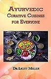 #3: Ayurvedic Curative Cuisines for Everyone