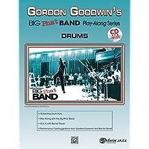 Gordon Goodwin Big Phat Play Along: Drums (Gordon Goodwin's Big Phat Band Play Along)