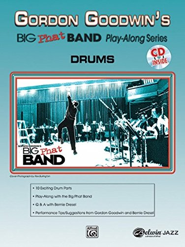 Goodwin Gordon Big Phat Band Play-Along Drums Book/CD +CD (Gordon Goodwin's Big Phat Band Play Along)