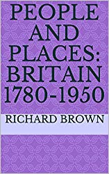 People and Places: Britain 1780-1950