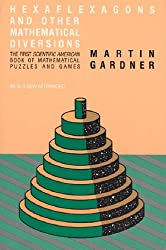 Hexaflexagons and Other Mathematical Diversions by Martin Gardner (1988-09-01)