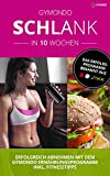 Gymondo Schlank in 10 Wochen: Erfolgreich abnehmen mit dem Gymondo Ernährungsprogramm - inkl. Fitnesstipps