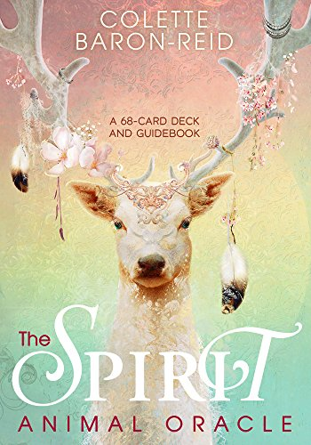 The Spirit Animal Oracle: A 68-Card Deck and Guidebook por Colette Baron-Reid