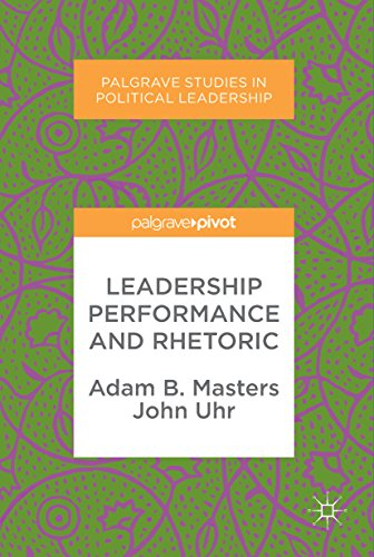 Leadership Performance and Rhetoric (Palgrave Studies in Political Leadership) (English Edition) (Bacon Uhr)