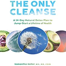 The Only Cleanse: A 14-Day Natural Detox Plan to Jump-Start a Lifetime of Health