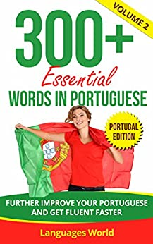 Portuguese Language: 300+ Essential Words In Portuguese Level Ii- Learn Words Spoken In Everyday Portugal ( Learn Portuguese , Portugal, Fluent): Improve ... & Become Fluent Faster por Languages World Gratis