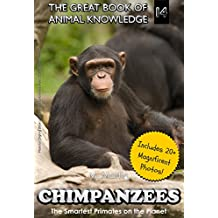 Chimpanzees: The Smartest Primates on the Planet (The Great Book of Animal Knowledge 14) (English Edition)