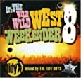 It's The Wild Wild West Weekender 8 (Mixed by Ian M)