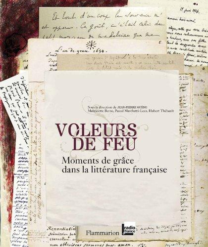 Voleurs de feu : Moments de grâce dans la littérature française