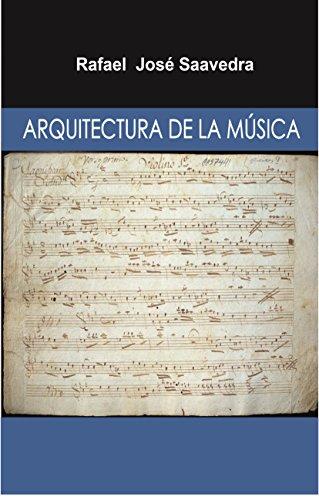 Arquitectura de la Música por Rafael Saavedra