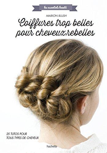 Coiffures trop belles pour cheveux rebelles par Marion Blush