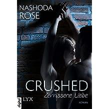 Crushed - Zerrissene Liebe (Crushed-Reihe 1) (German Edition)