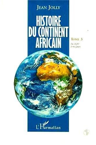 Histoire du continent africain, tome 3 par Jean Jolly