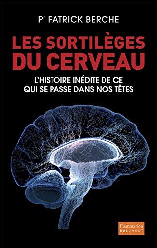 Les sortilges du cerveau