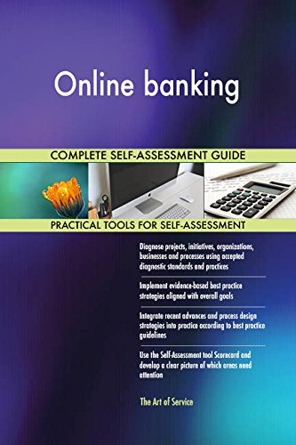 Online banking All-Inclusive Self-Assessment - More than 720 Success Criteria, Instant Visual Insights, Comprehensive Spreadsheet Dashboard, Auto-Prioritized for Quick Results