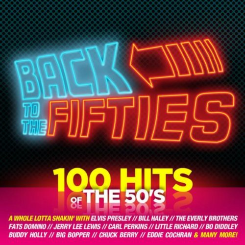 Back To the Fifties - 100 Hits...