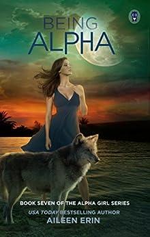 Being Alpha (Alpha Girls Book 7) (English Edition)