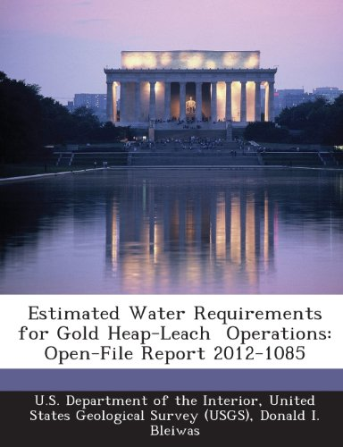 Estimated Water Requirements for Gold Heap-Leach  Operations: Open-File Report 2012-1085