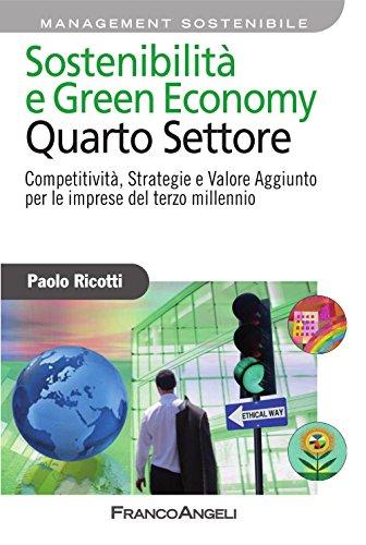 Sostenibilità e Green Economy. Quarto Settore. Competitività , Strategie e Valore Aggiunto per le imprese del terzo millennio: Competitività , Strategie ... del terzo millennio (Azienda moderna) - Amazon Libri