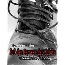 Auf dem Parnass der Schuhe: Literarische Reportage