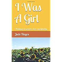 I Was A Girl: Writings on gender, love, and fluidity