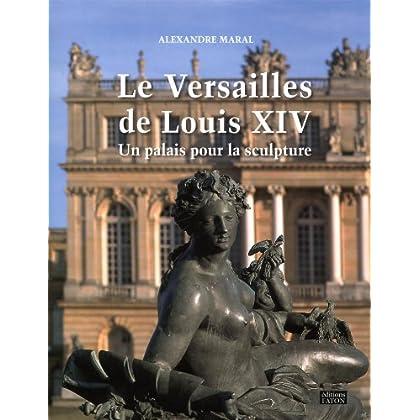 Le Versailles de Louis XIV