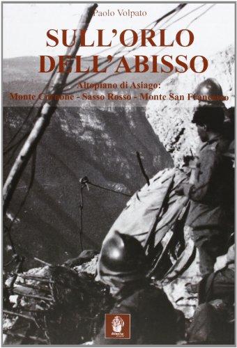 Sull'orlo dell'abisso. Altopiano di Asiago: Monte Cornone-Sasso Rosso-Monte San Francesco