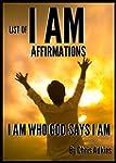 List Of I AM Affirmations (affirmatio...