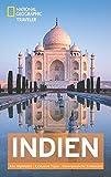 NATIONAL GEOGRAPHIC Reiseführer Indien: Das ultimative Reisehandbuch mit über 500 Adressen und praktischer Faltkarte zum Herausnehmen für alle Traveler. (National Geographic Traveler)