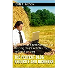 The perfect blog Security and Business:  Methods and technologies for writing blog's articles for network writers (English Edition)