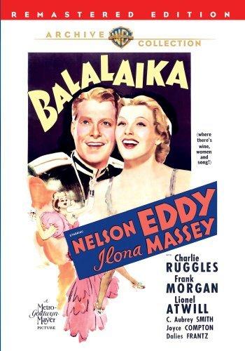 Balalaika by Ilona Massey, Charlie Ruggles, Frank Morgan, Lionel Atwill, C. Aubrey Smith, Joyce Com