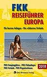 FKK Reiseführer Europa 2018: Die besten Anlagen - Die schönsten Strände -