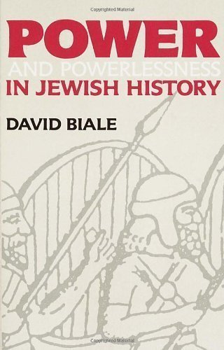 Power & Powerlessness in Jewish History by Biale, David published by Schocken (1986)