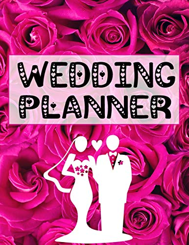 Wedding Planner: The Ultimate 'Must Have' Elegant and Stylish Wedding Planner: Detailed Organizer For Your Dream Wedding ~ Pink Roses (Sets Womens Ring Wedding Pink)