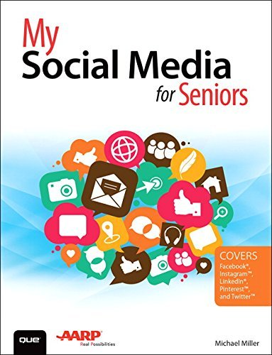 My Social Media for Seniors by Michael Miller (2015-11-14)