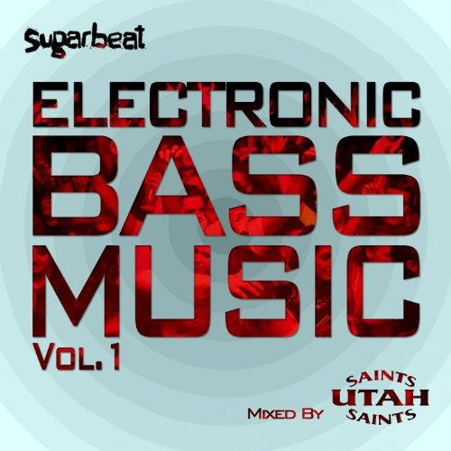 Electronic Bass Music, Vol. 1: Utah Saints [Explicit]