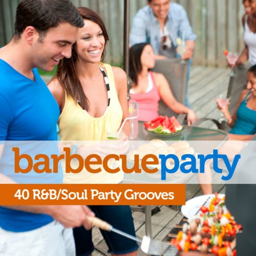 Barbecue Party: 40 Soul/R&B Pa...