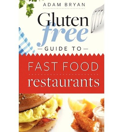 [ THE GLUTEN FREE GUIDE TO FAST FOOD RESTAURANTS ] BY Bryan, Adam ( AUTHOR )Apr-11-2012 ( Paperback ) - Gluten Fast Free Food