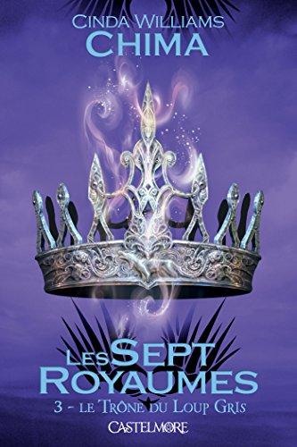 Le Trône du Loup Gris: Les Sept Royaumes, T3 (French Edition)
