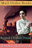 Mail Order Bride: Beyond a Broken Dream