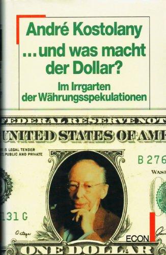 Portada del libro Und was macht der Dollar? Im Irrgarten der Währungsspekulationen