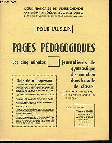 POUR L'USEP : PAGES PEDAGOGIQUES / LES 5 MINUTES JOURNALIERES DE GYMNASTIQUE DE MAINTIEN DANS LA SALLE DE CLASSE / CHAPITRE II (EDUCATION RESPIRATOIRE, CONTROLE MANUEL THORACIQUE) + CHAPITRE III (POSITIONS ANNEXES DES BRAS, MAINS-EPAULES) / ETC. par LIGUE FRANCAISE DE L'ENSEIGNEMENT