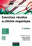 Les cours de Paul Arnaud - Exercices résolus de chimie organique (Sciences Sup) (French Edition)