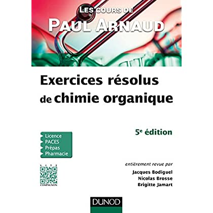 Les cours de Paul Arnaud - Exercices résolus de chimie organique